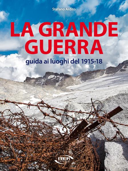 La Grande Guerra guida ai luoghi del 1915-18