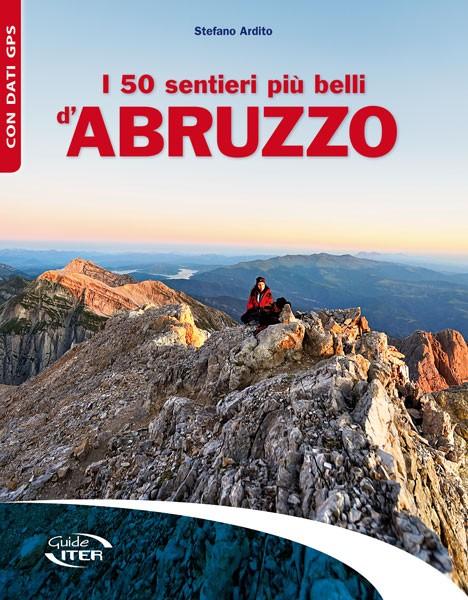 Guida ai sentieri più belli per passeggiate e Trekking in Abruzzo
